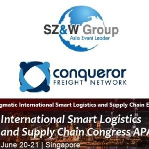 Conqueror partners with the International Smart Logistics & Supply Chain Congress APAC 2018